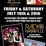 Friday & Saturday, July 19th & 20th Radio Nashville is playing a special Taylor Swift Pre Show Tailgate Party at Xfinity Live outside stage from 4pm-7pm